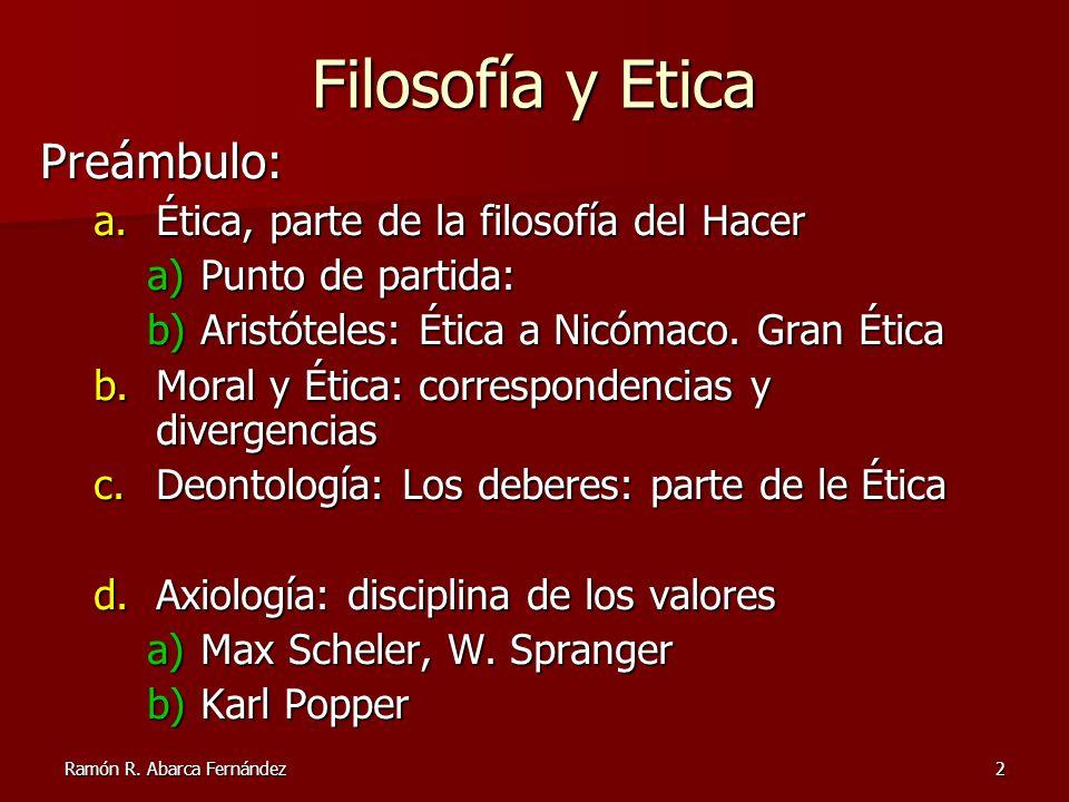Filosofía y Etica Preámbulo: Ética, parte de la filosofía del Hacer