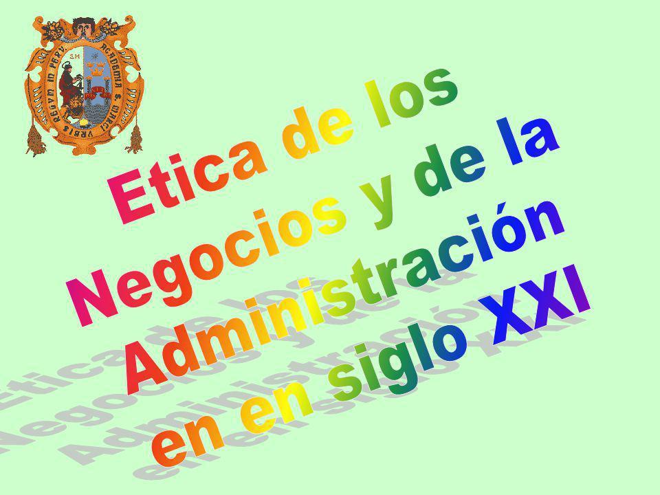 Etica de los Negocios y de la Administración en en siglo XXI