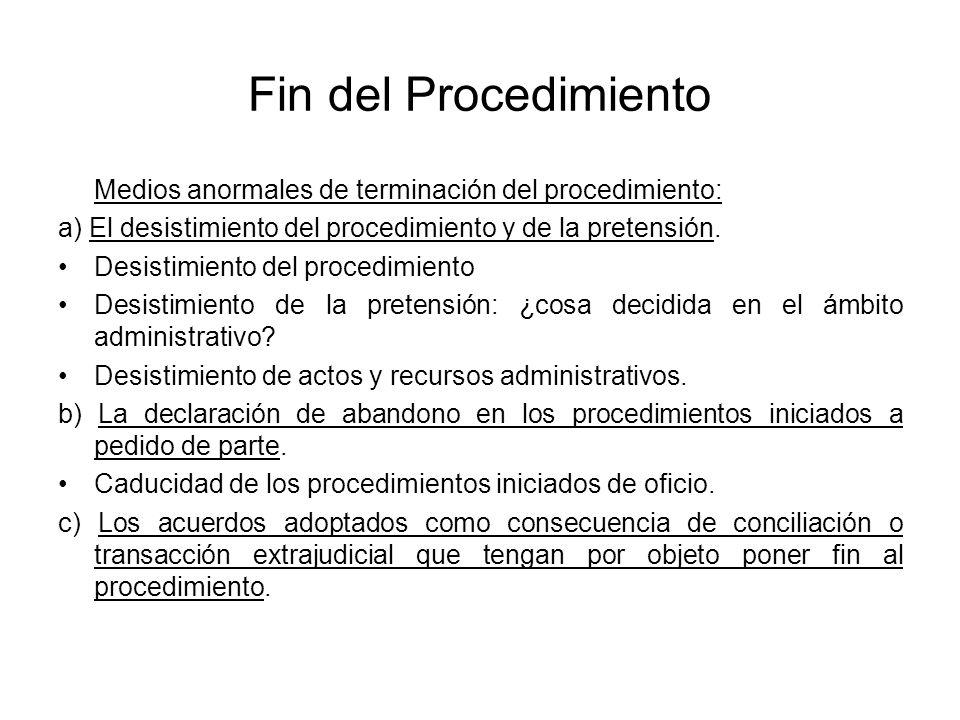 Fin del Procedimiento Medios anormales de terminación del procedimiento: a) El desistimiento del procedimiento y de la pretensión.