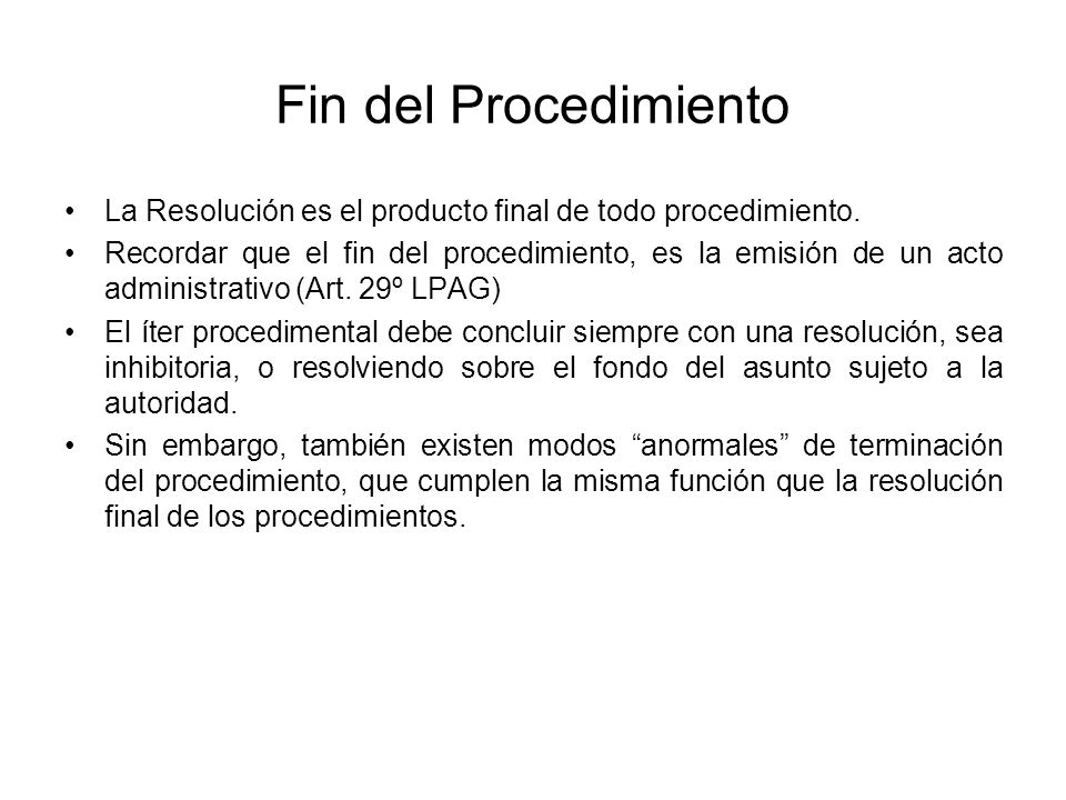 Fin del Procedimiento La Resolución es el producto final de todo procedimiento.