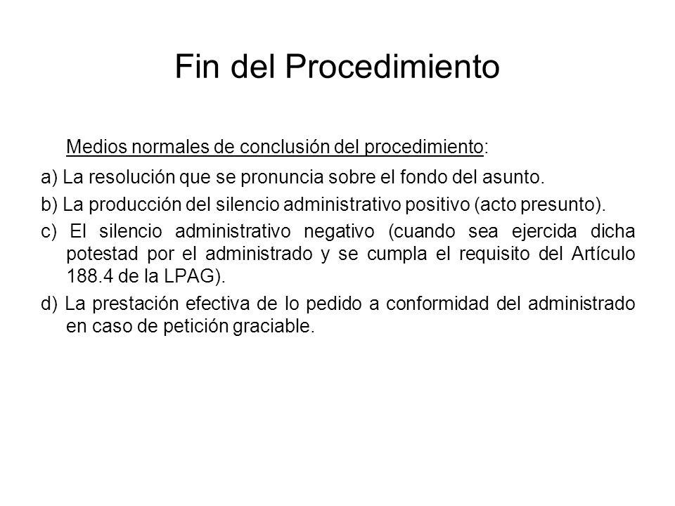 Fin del Procedimiento Medios normales de conclusión del procedimiento: