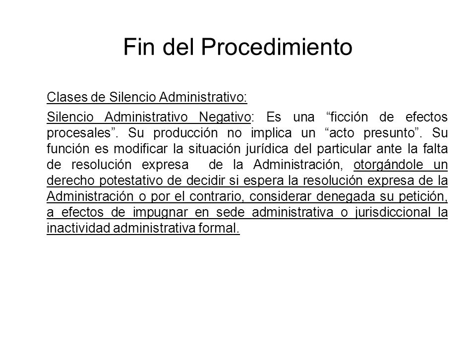 Fin del Procedimiento Clases de Silencio Administrativo: