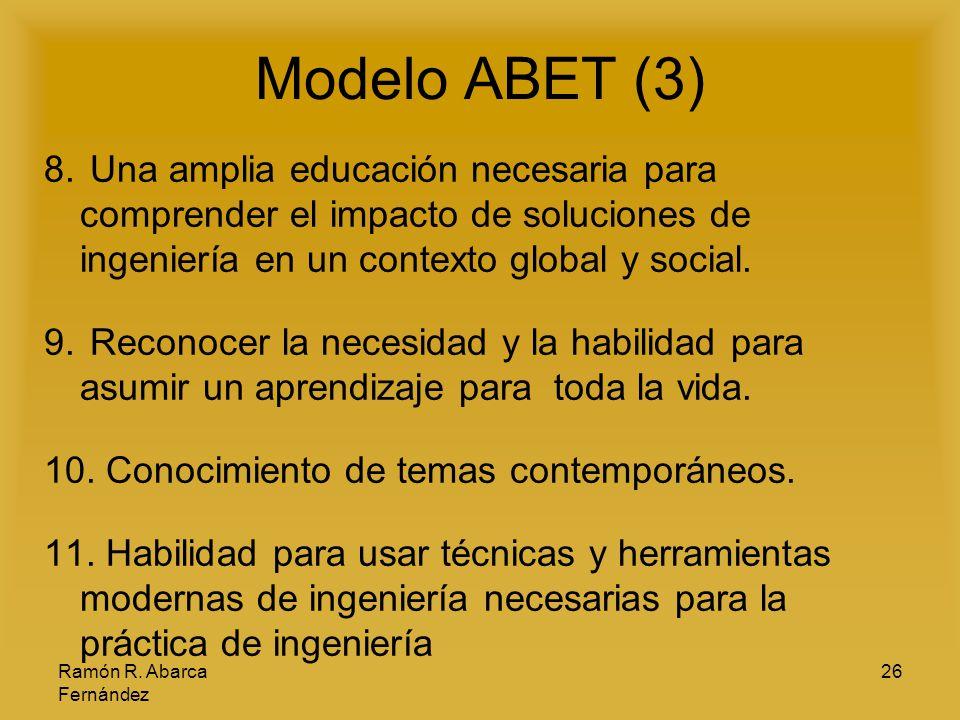 Modelo ABET (3) Una amplia educación necesaria para comprender el impacto de soluciones de ingeniería en un contexto global y social.