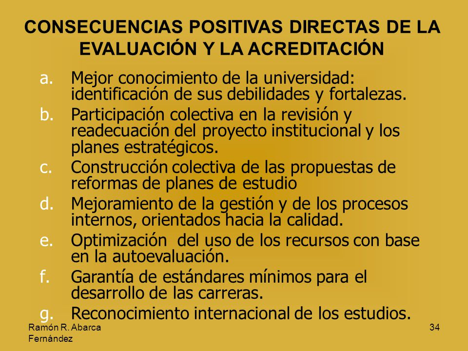 CONSECUENCIAS POSITIVAS DIRECTAS DE LA EVALUACIÓN Y LA ACREDITACIÓN