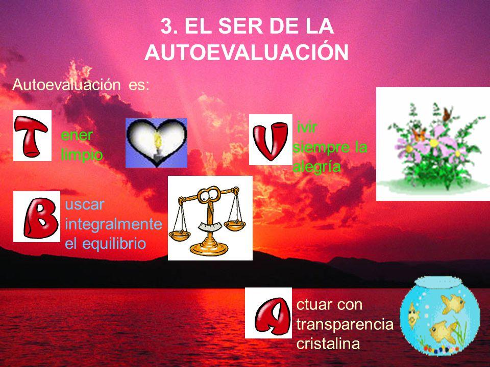 3. EL SER DE LA AUTOEVALUACIÓN
