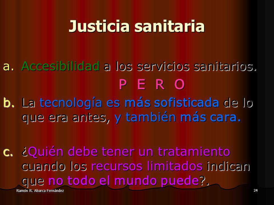 Justicia sanitaria Accesibilidad a los servicios sanitarios. P E R O