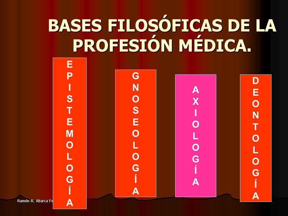 BASES FILOSÓFICAS DE LA PROFESIÓN MÉDICA.