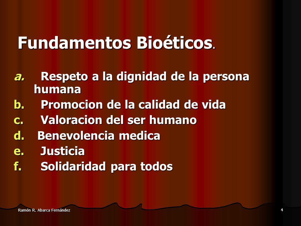 Fundamentos Bioéticos. Respeto a la dignidad de la persona humana