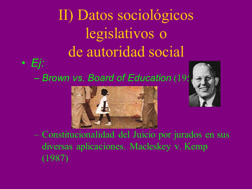 II) Datos sociológicos legislativos o de autoridad social