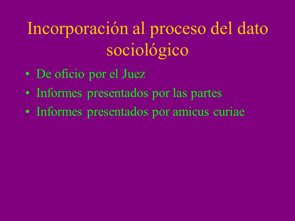 Incorporación al proceso del dato sociológico