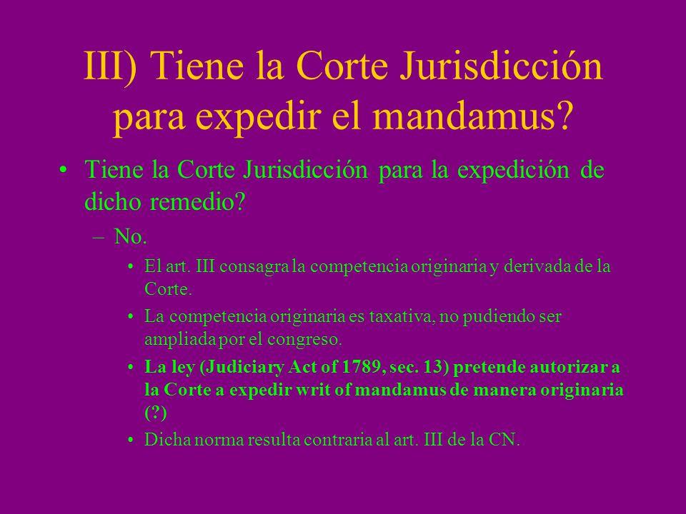 III) Tiene la Corte Jurisdicción para expedir el mandamus