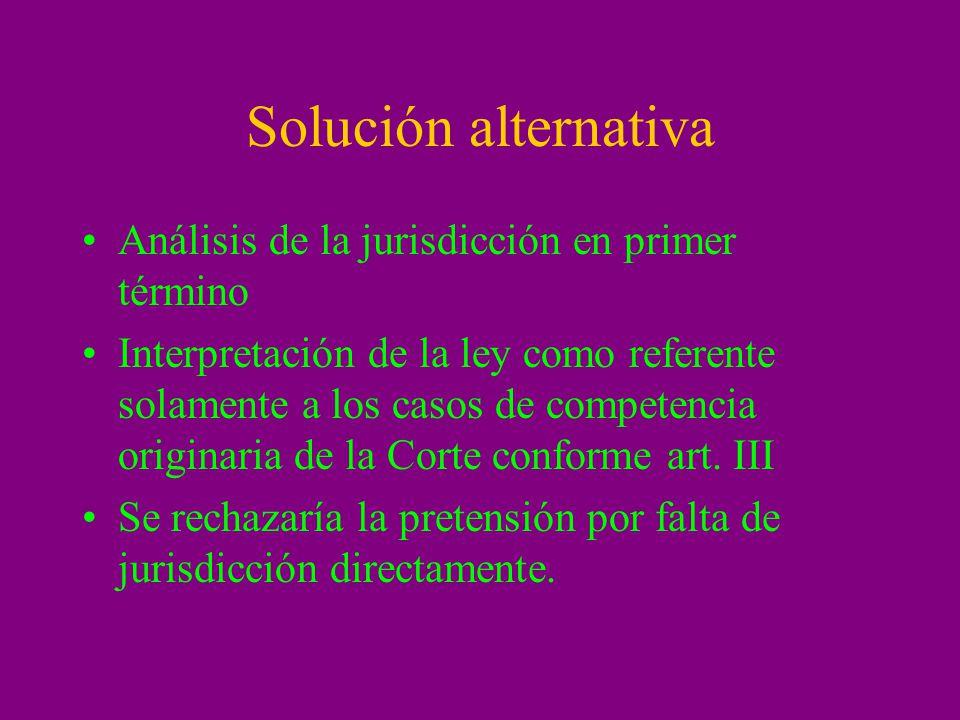 Solución alternativa Análisis de la jurisdicción en primer término