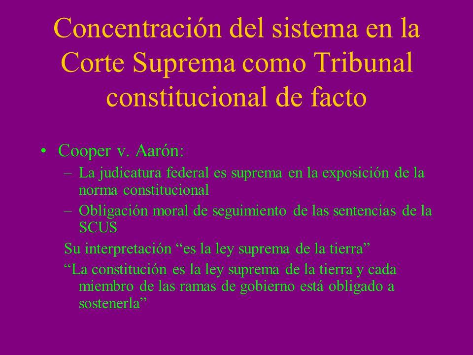 Concentración del sistema en la Corte Suprema como Tribunal constitucional de facto