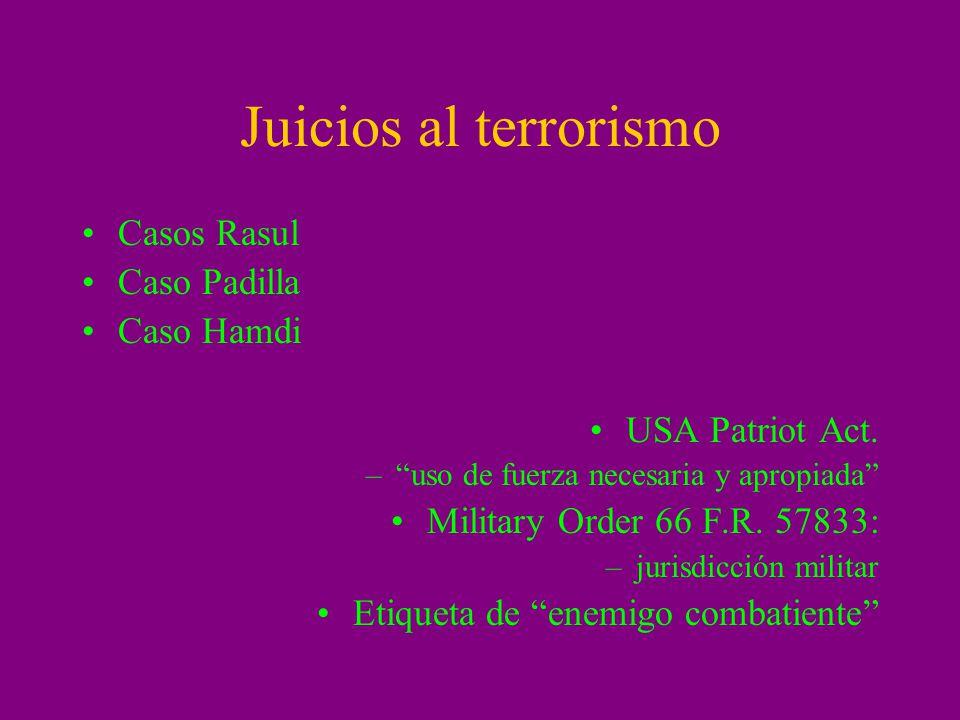 Juicios al terrorismo Casos Rasul Caso Padilla Caso Hamdi