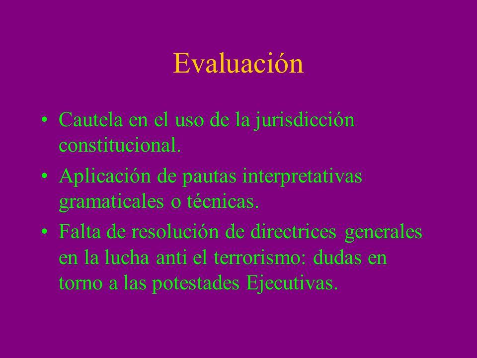 Evaluación Cautela en el uso de la jurisdicción constitucional.