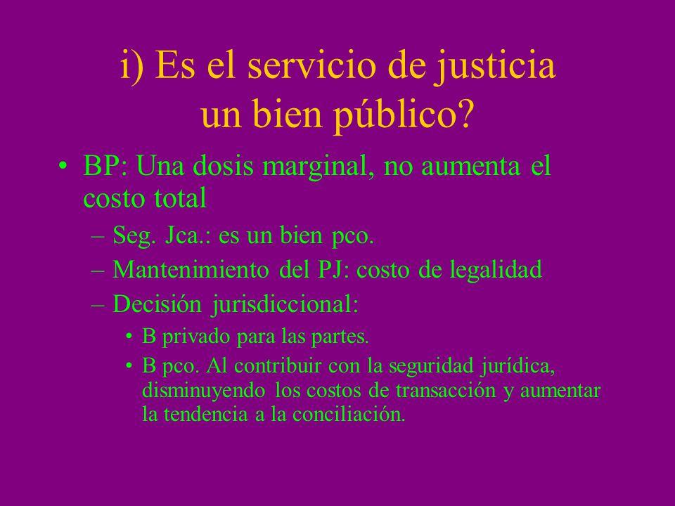 i) Es el servicio de justicia un bien público