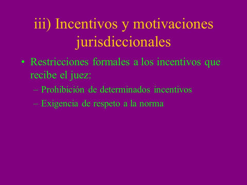 iii) Incentivos y motivaciones jurisdiccionales
