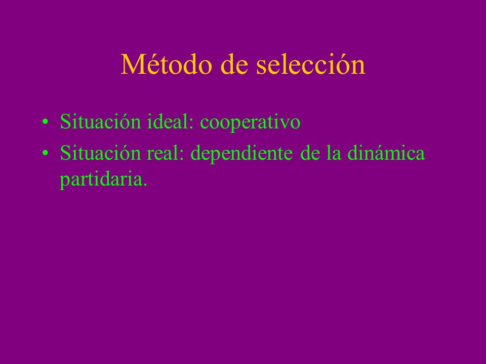 Método de selección Situación ideal: cooperativo