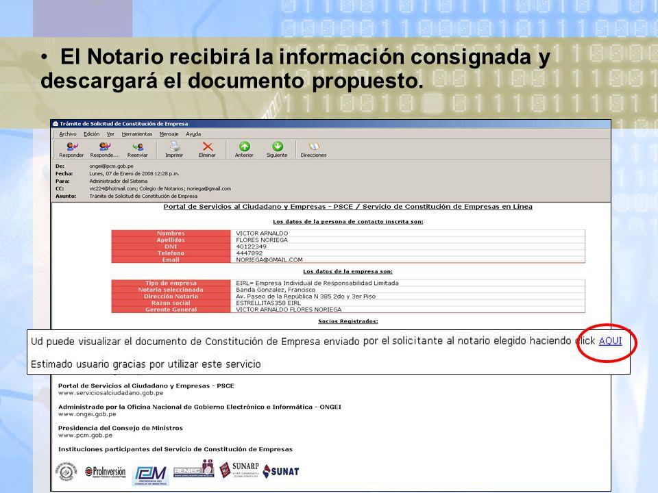 El Notario recibirá la información consignada y descargará el documento propuesto.