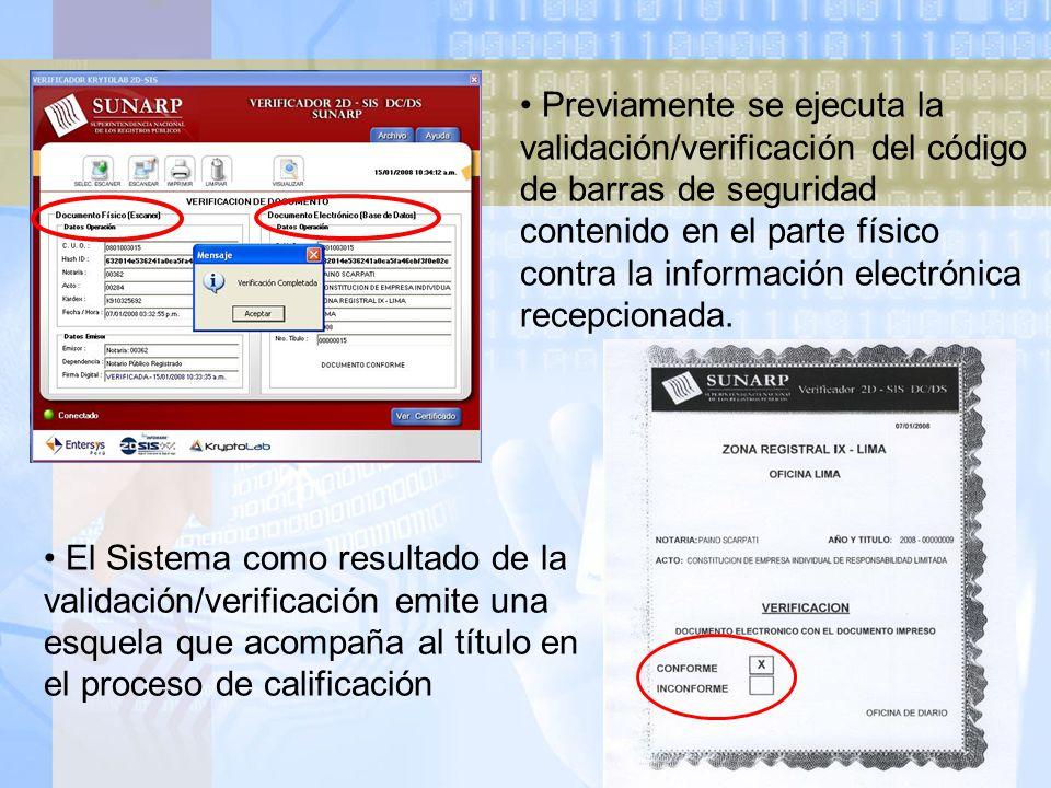 Previamente se ejecuta la validación/verificación del código de barras de seguridad contenido en el parte físico contra la información electrónica recepcionada.