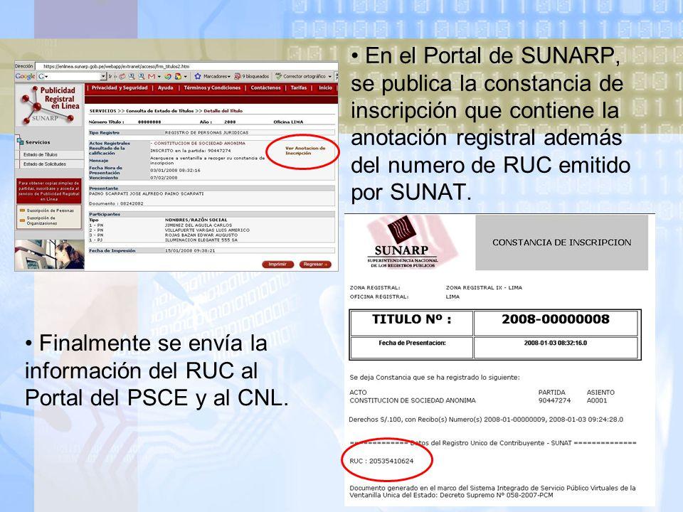 En el Portal de SUNARP, se publica la constancia de inscripción que contiene la anotación registral además del numero de RUC emitido por SUNAT.