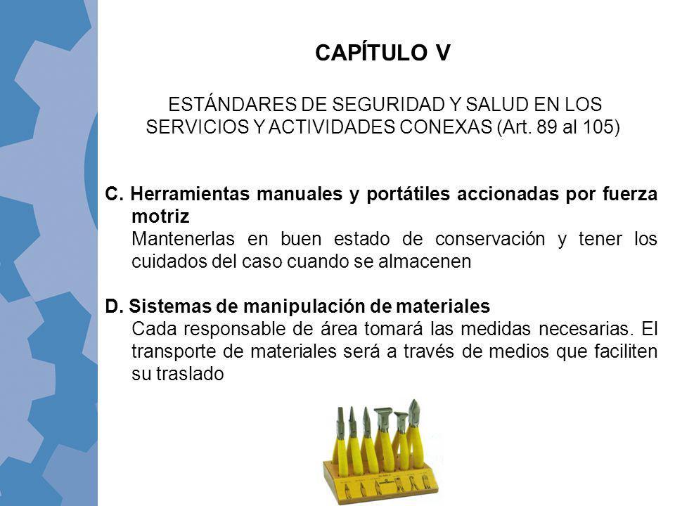 CAPÍTULO V ESTÁNDARES DE SEGURIDAD Y SALUD EN LOS SERVICIOS Y ACTIVIDADES CONEXAS (Art. 89 al 105)