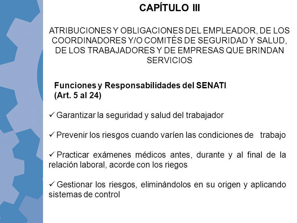 CAPÍTULO III ATRIBUCIONES Y OBLIGACIONES DEL EMPLEADOR, DE LOS