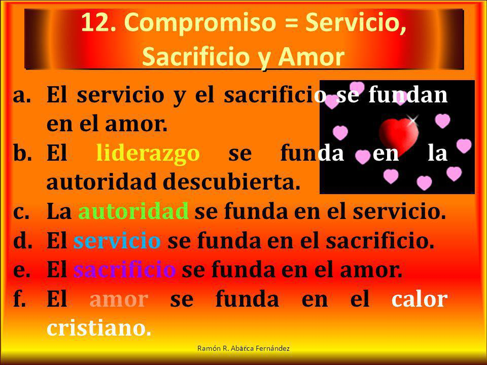 12. Compromiso = Servicio, Sacrificio y Amor