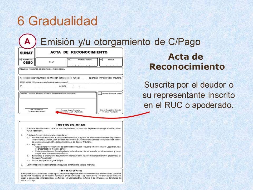6 Gradualidad Emisión y/u otorgamiento de C/Pago A Acta de