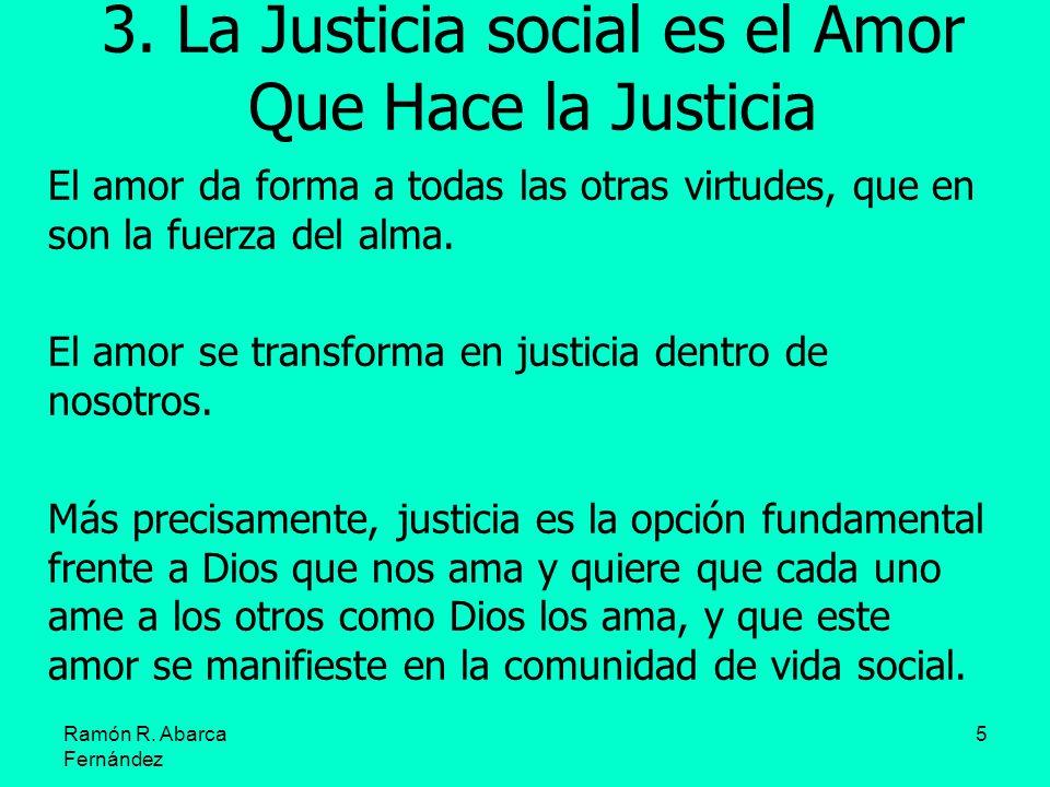 3. La Justicia social es el Amor Que Hace la Justicia