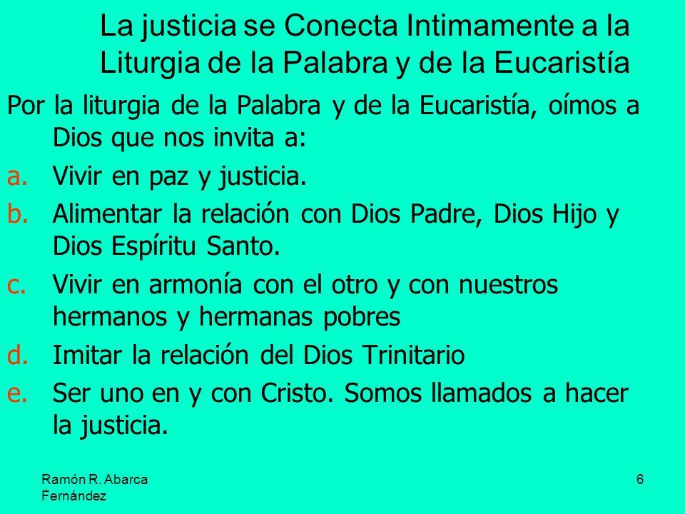 La justicia se Conecta Intimamente a la Liturgia de la Palabra y de la Eucaristía