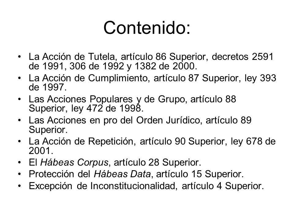 Contenido: La Acción de Tutela, artículo 86 Superior, decretos 2591 de 1991, 306 de 1992 y 1382 de 2000.