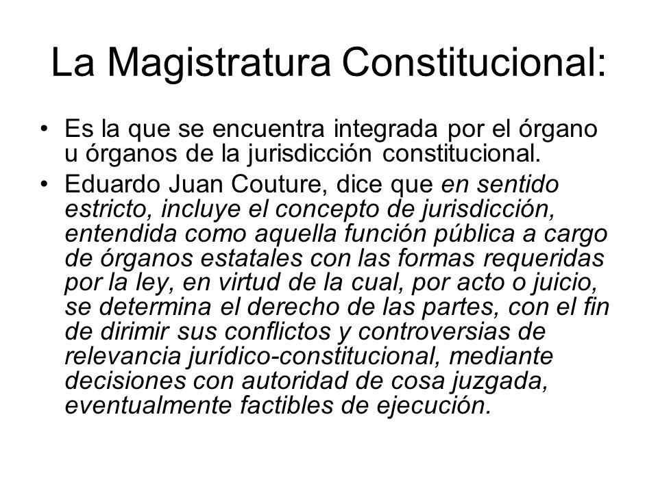 La Magistratura Constitucional: