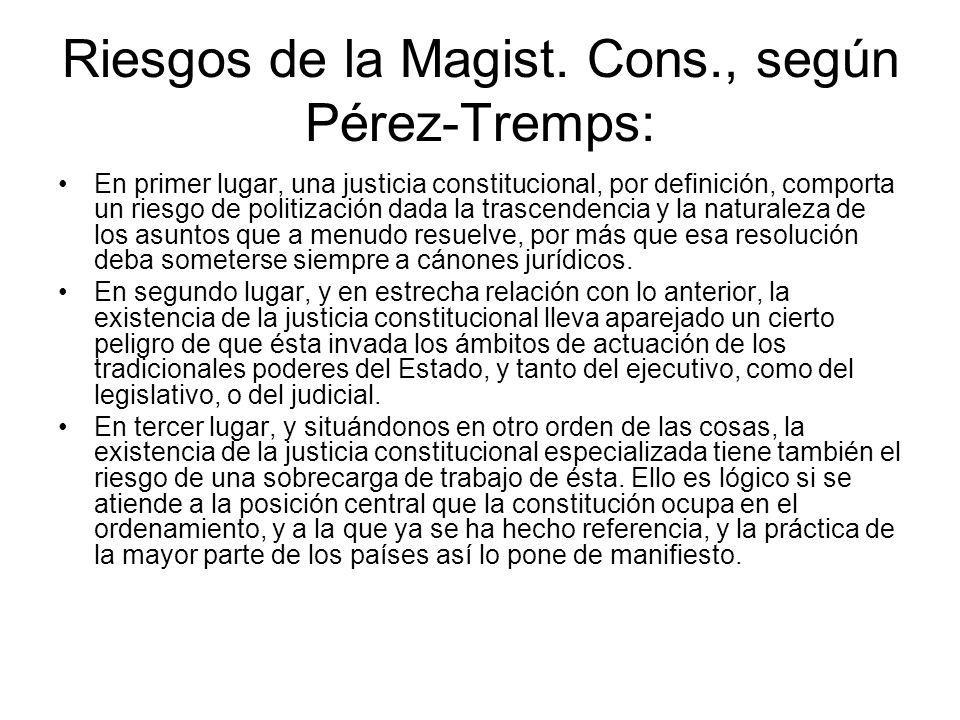 Riesgos de la Magist. Cons., según Pérez-Tremps: