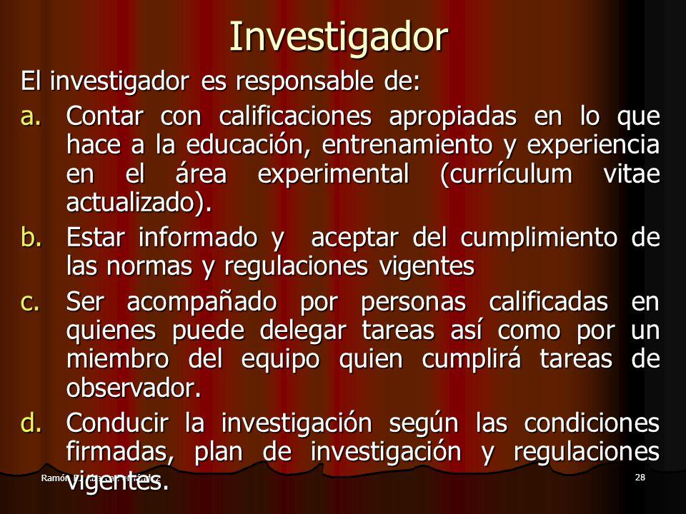 Investigador El investigador es responsable de: