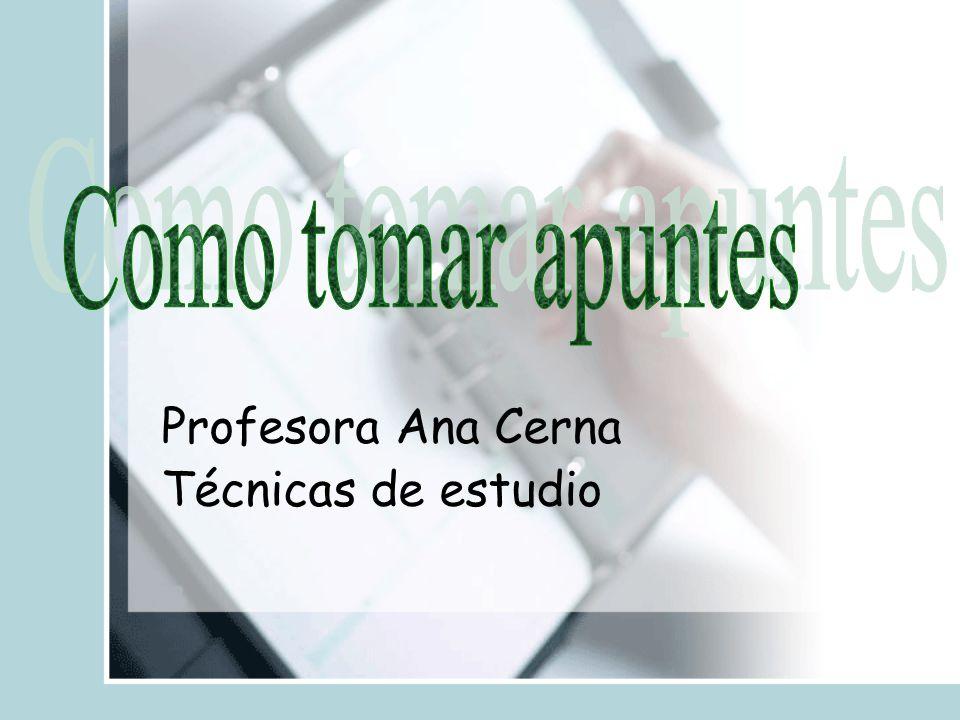 Profesora Ana Cerna Técnicas de estudio