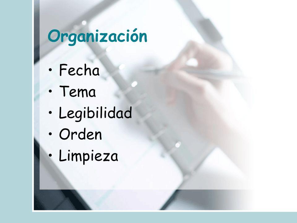 Organización Fecha Tema Legibilidad Orden Limpieza