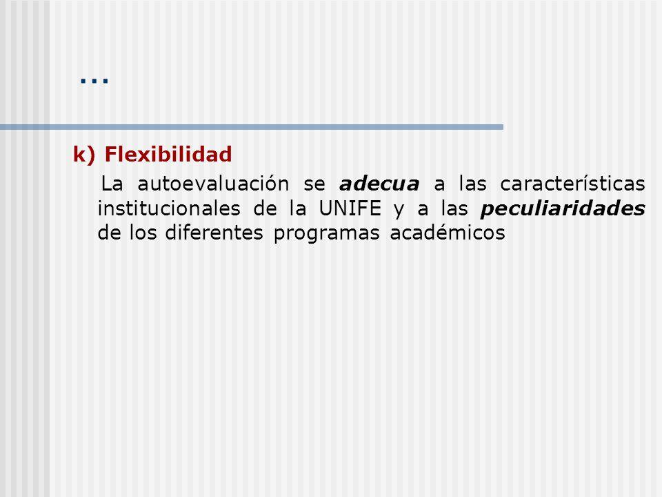 … k) Flexibilidad.