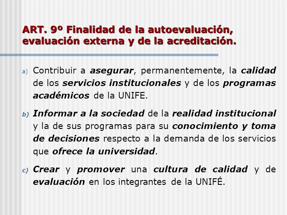 ART. 9º Finalidad de la autoevaluación, evaluación externa y de la acreditación.