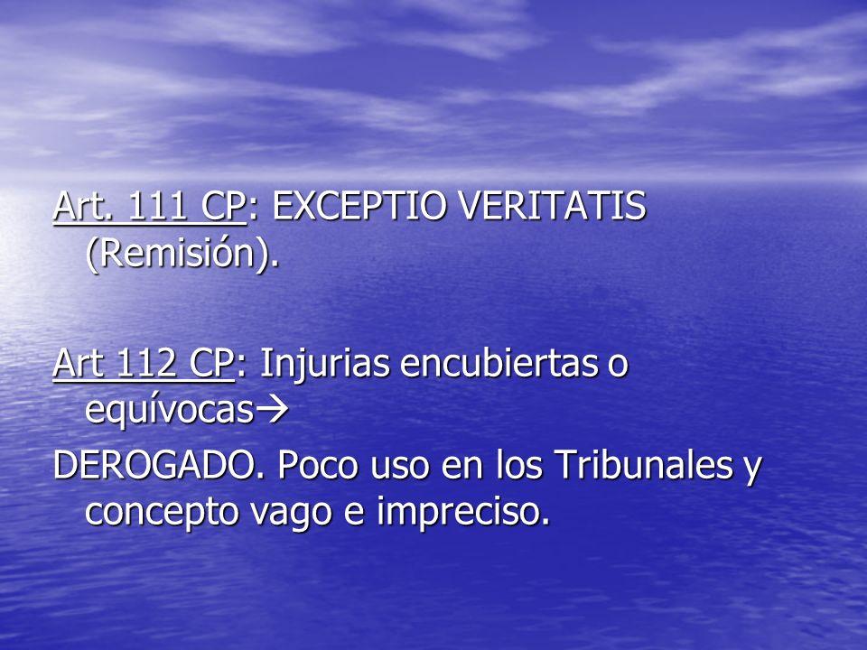 Art. 111 CP: EXCEPTIO VERITATIS (Remisión).