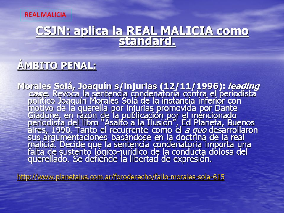 CSJN: aplica la REAL MALICIA como standard.