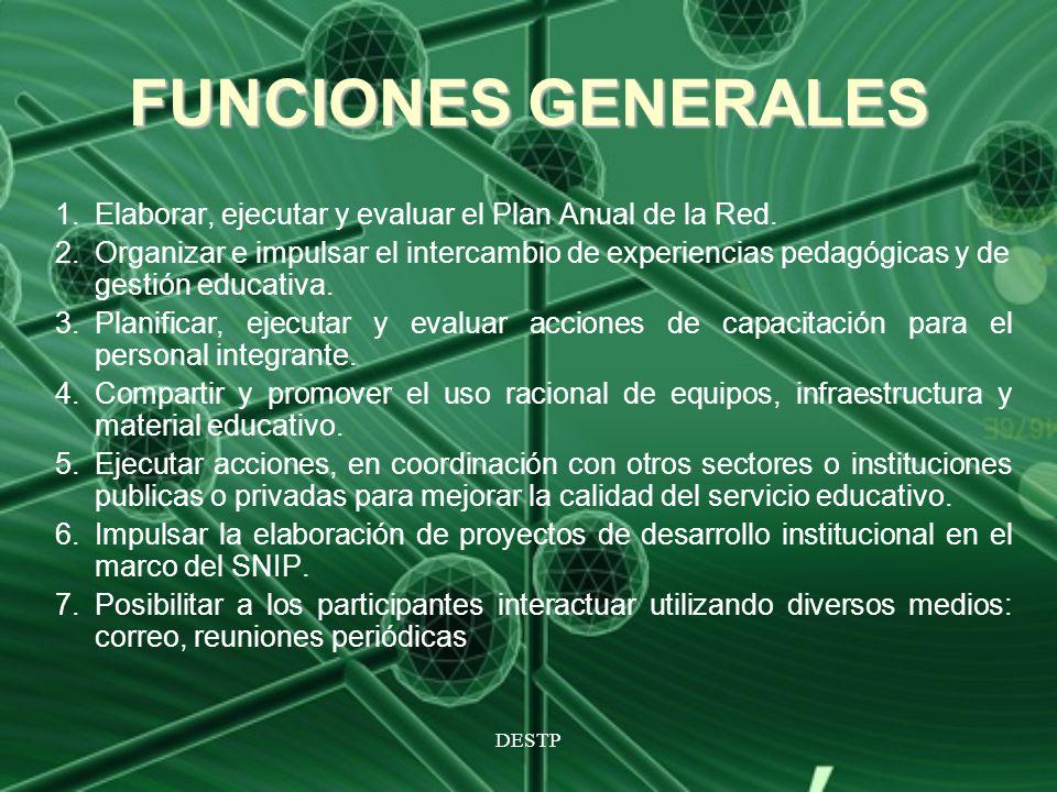 FUNCIONES GENERALES Elaborar, ejecutar y evaluar el Plan Anual de la Red.