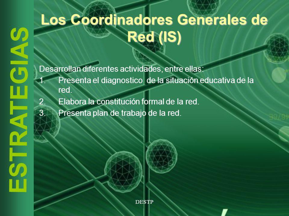 Los Coordinadores Generales de Red (IS)