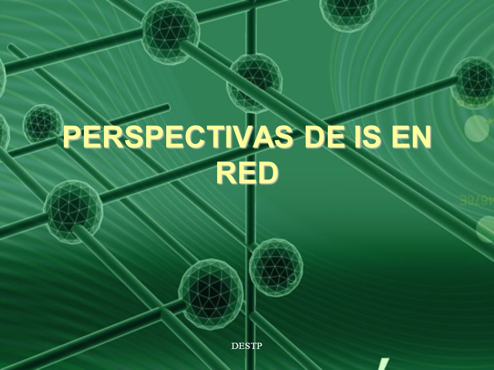 PERSPECTIVAS DE IS EN RED