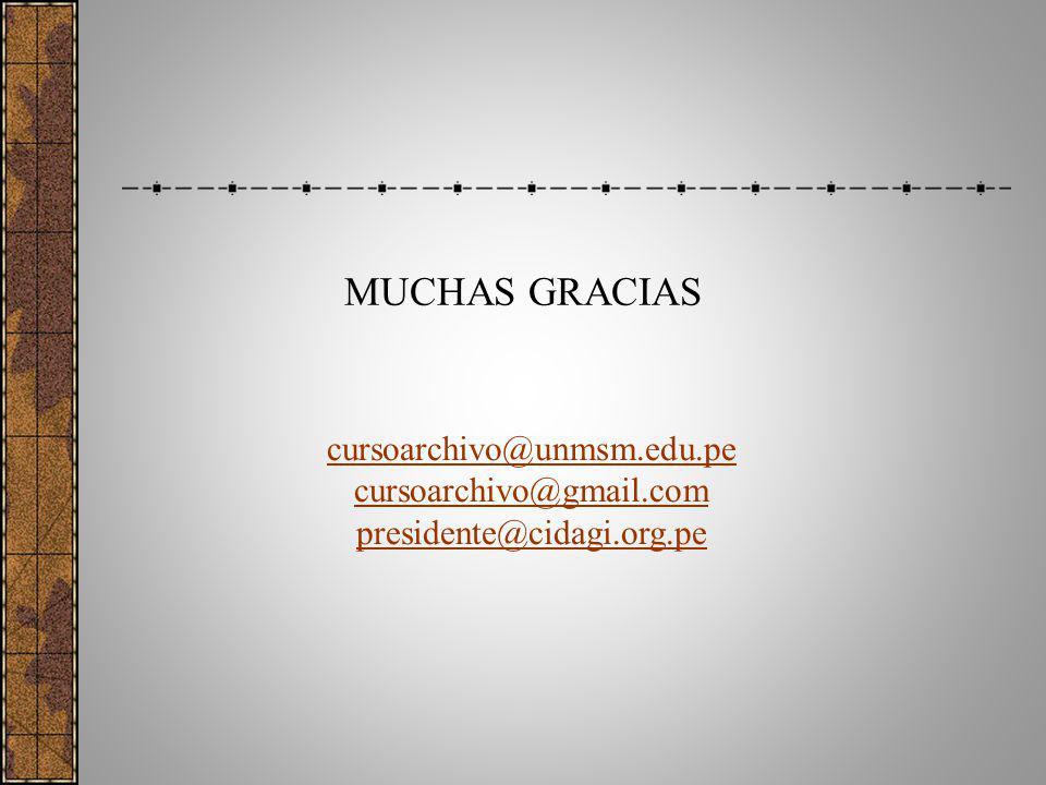 MUCHAS GRACIAS cursoarchivo@unmsm.edu.pe cursoarchivo@gmail.com