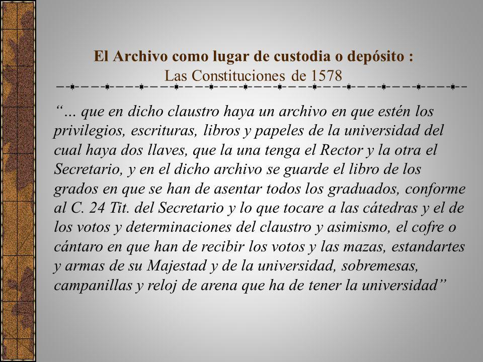 El Archivo como lugar de custodia o depósito : Las Constituciones de 1578