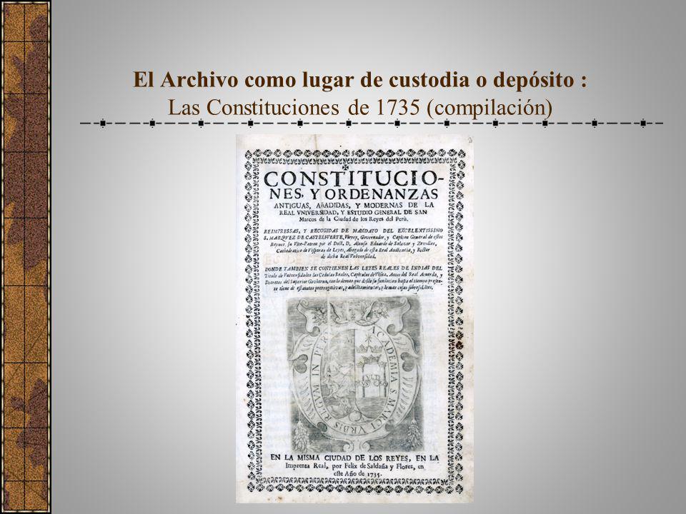 El Archivo como lugar de custodia o depósito : Las Constituciones de 1735 (compilación)