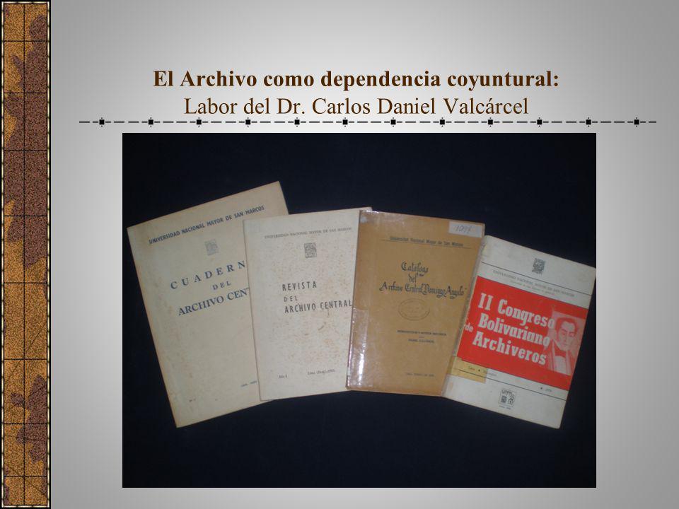El Archivo como dependencia coyuntural: Labor del Dr
