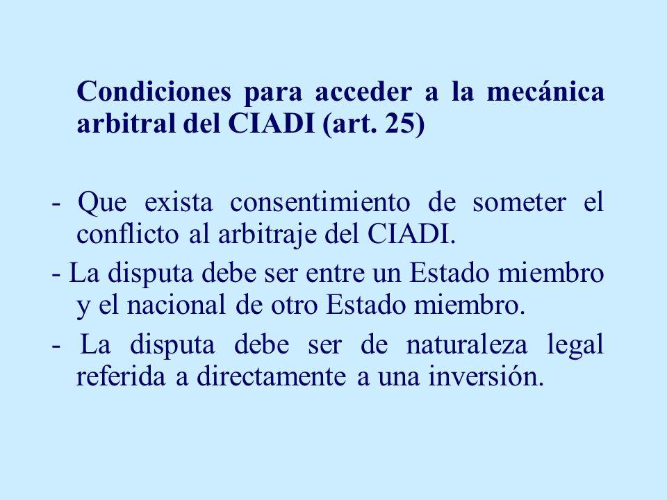 Condiciones para acceder a la mecánica arbitral del CIADI (art. 25)