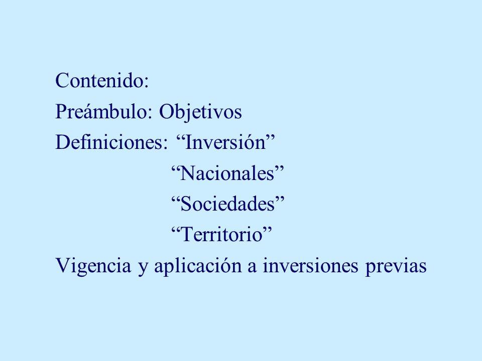 Contenido: Preámbulo: Objetivos. Definiciones: Inversión Nacionales Sociedades Territorio